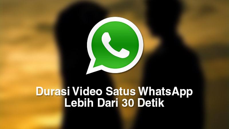 Cara Memperpanjang Durasi Video Status Whatsapp Boredtekno Com