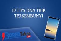 10 Tips dan Trik Tersembunyi Galaxy Note 8