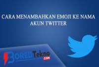 Cara Menambahkan Emoji ke Nama Akun Twitter