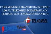 Cara Menggunakan Kuota Internet Lokal Telkomsel di Daerah Lain Terbaru 2020 Lengkap Dengan BUG