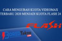 Cara Mengubah Kuota Videomax Terbaru 2020 Menjadi Kuota Flash 24 Jam