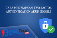 Cara Menyiapkan Two-Factor Authentication Akun Google