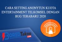 Cara Setting Anonytun Kuota Entertainment Telkomsel Dengan BUG Terbaru 2020