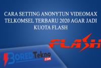 Cara Setting Anonytun Videomax Telkomsel Terbaru 2020 Agar Jadi Kuota Flash