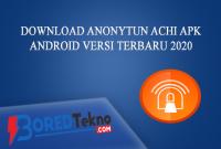 Download Anonytun Achi Apk Android Versi Terbaru 2020