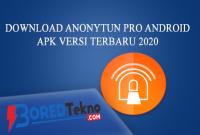 Download Anonytun Pro Android Apk Versi Terbaru 2020