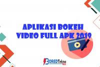 Aplikasi Bokeh Video full APK 2019