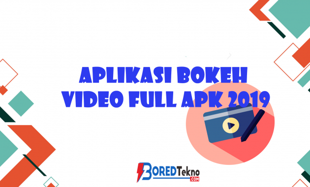 Aplikasi Bokeh Video full APK 2019