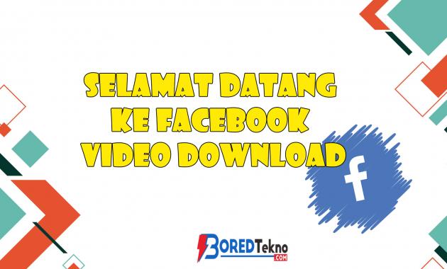 Selamat Datang Ke Facebook Video Download