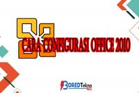 Cara Configurasi Office 2010