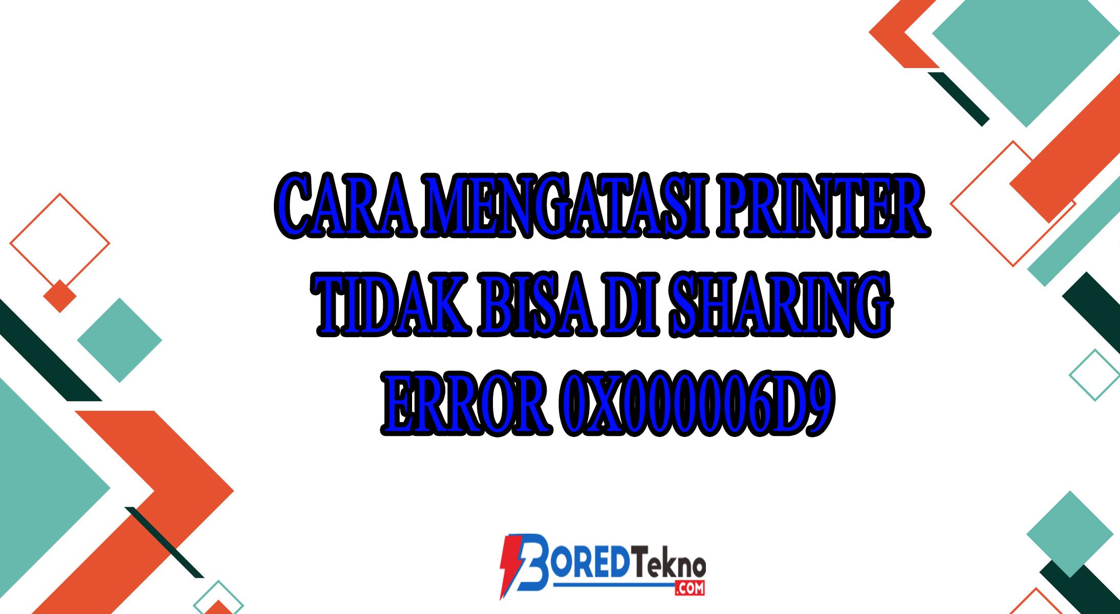 Cara Mengatasi Printer Tidak Bisa Di Sharing Error 0X000006d9