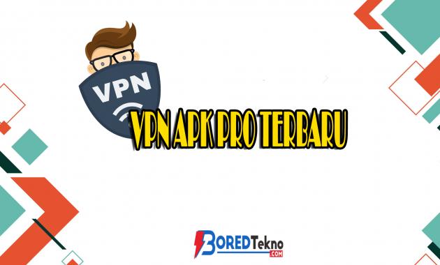 VPN Apk Pro Terbaru