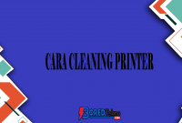 Cara Cleaning Printer