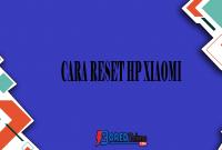 Cara Reset HP Xiaomi