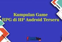 Kumpulan Game RPG di HP Android Terseru