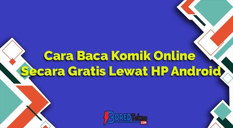 Cara Baca Komik Online Secara Gratis Lewat HP Android