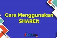 Cara Menggunakan SHAREit