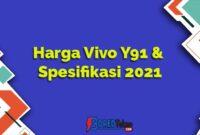 Harga Vivo Y91 & Spesifikasi 2021