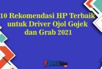 10 Rekomendasi HP Terbaik untuk Driver Ojol Gojek dan Grab 2021
