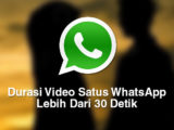 memperpanjang durasi video status whatsapp