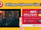 setting psiphon pro videomax